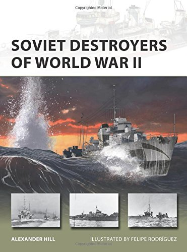 SOVIET DESTROYERS OF WORLD WAR II - Alexander Hill