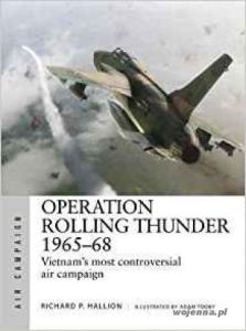 ACM 003 OPERATION ROLLING THUNDER 1965-68: VIETNAM'S MOST CONTROVERSIAL AIR CAMP - Most Controversial A Vietnam's