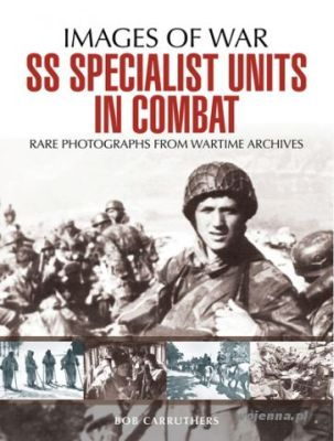 SS SPECIALIST UNITS IN COMBAT - Bob Carruthers