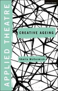 APPLIED THEATRE: CREATIVE AGEING - Balfour Michael