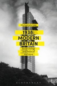 1938: MODERN BRITAIN - John Law Michael
