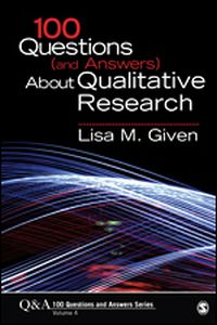 100 QUESTIONS (AND ANSWERS) ABOUT QUALITATIVE RESEARCH - M. Given Lisa