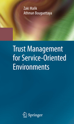 TRUST MANAGEMENT FOR SERVICE-ORIENTED ENVIRONMENTS -  Malik