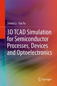 3D TCAD SIMULATION FOR SEMICONDUCTOR PROCESSES, DEVICES AND OPTOELECTRONICS -  Li