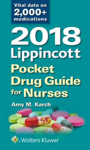 2018 LIPPINCOTT POCKET DRUG GUIDE FOR NURSES - M. Karch Amy