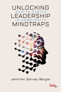 UNLOCKING LEADERSHIP MINDTRAPS - Garvey Berger Jennifer