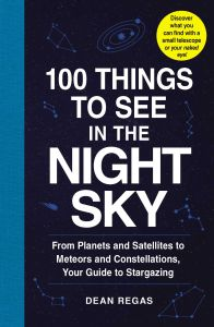 100 THINGS TO SEE IN THE NIGHT SKY - Regas Dean