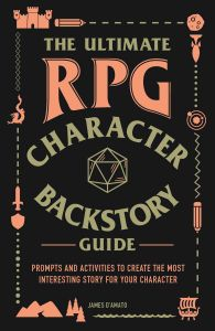 THE ULTIMATE RPG CHARACTER BACKSTORY GUIDE - Damato James