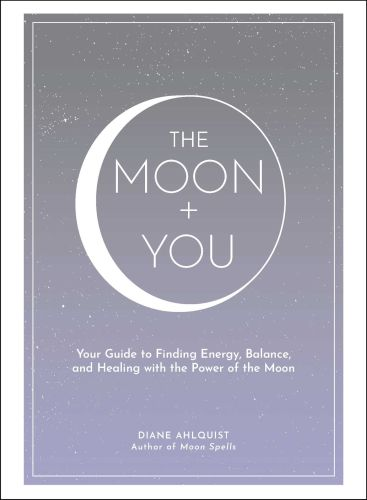 THE MOON + YOU - Ahlquist Diane