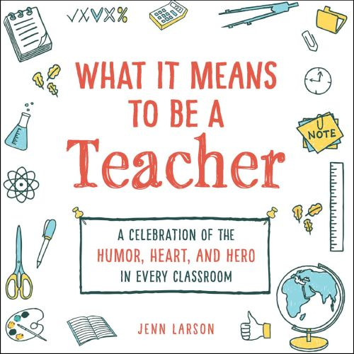 WHAT IT MEANS TO BE A TEACHER - Larson Jenn