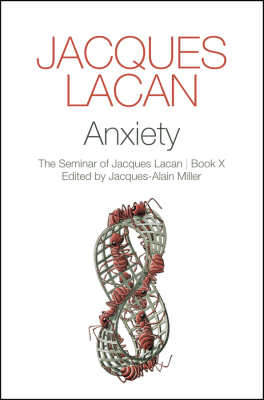 ANXIETY - Jacques Lacan