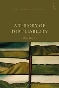 A THEORY OF TORT LIABILITY - Beever Allan
