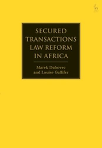 SECURED TRANSACTIONS LAW REFORM IN AFRICA - Dubovec Marek