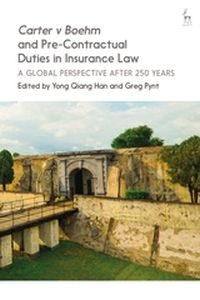 CARTER V BOEHM AND PRE-CONTRACTUAL DUTIES IN INSURANCE LAW - Qiang Han Yong