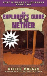 AN EXPLORER'S GUIDE TO THE NETHER - Morgan Winter