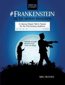 #FRANKENSTEIN: OR, THE MODERN PROMETHEUS - Bezemek Mike