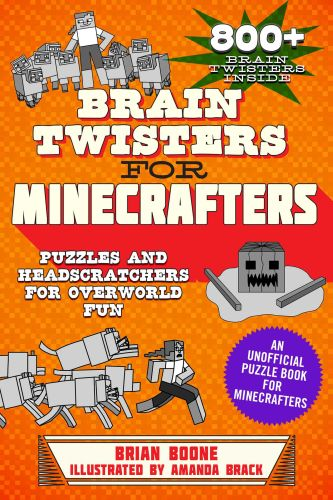 BRAIN TWISTERS FOR MINECRAFTERS - Boone Brian