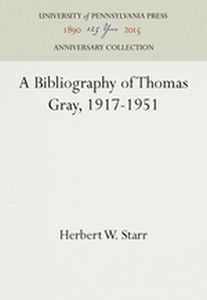 A BIBLIOGRAPHY OF THOMAS GRAY, 1917-1951 - W. Starr Herbert