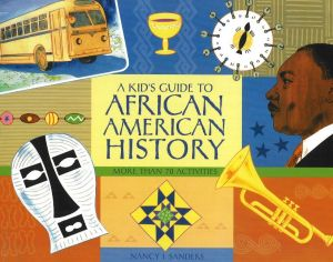 A KID'S GUIDE TO AFRICAN AMERICAN HISTORY - I. Sanders Nancy