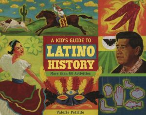 A KID'S GUIDE TO LATINO HISTORY - Petrillo Valerie