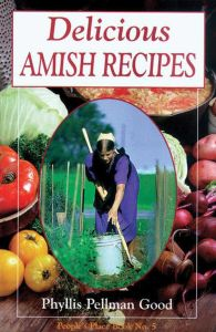 DELICIOUS AMISH RECIPES - Good Phyllis