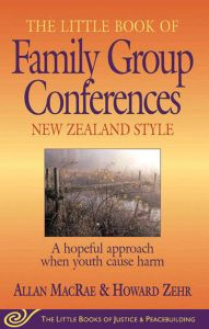 LITTLE BOOK OF FAMILY GROUP CONFERENCES NEW ZEALAND STYLE - Macrae Allan