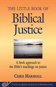 LITTLE BOOK OF BIBLICAL JUSTICE - Marshall Chris