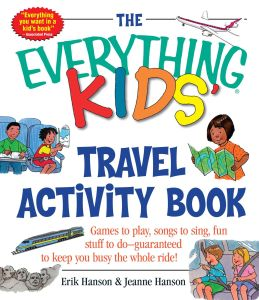 THE EVERYTHING KIDS' TRAVEL ACTIVITY BOOK - A Hanson Erik