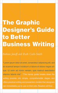THE GRAPHIC DESIGNER'S GUIDE TO BETTER BUSINESS WRITING - Cash-Smith Ruth