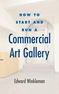 HOW TO START AND RUN A COMMERCIAL ART GALLERY - Winkleman Edward