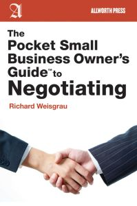 THE POCKET SMALL BUSINESS OWNER'S GUIDE TO NEGOTIATING - Weisgrau Richard