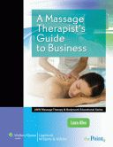 A MASSAGE THERAPISTS GUIDE TO BUSINESS - Allen Laura