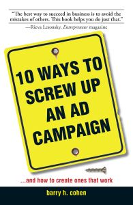 10 WAYS TO SCREW UP AN AD CAMPAIGN - H Cohen Barry