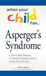 WHEN YOUR CHILD HAS  . . . ASPERGER'S SYNDROME - Stillman William