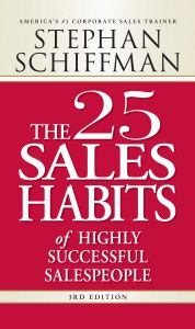 THE 25 SALES HABITS OF HIGHLY SUCCESSFUL SALESPEOPLE - Schiffman Stephan