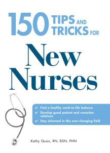 150 TIPS AND TRICKS FOR NEW NURSES - Quan Kathy