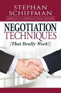 NEGOTIATION TECHNIQUES (THAT REALLY WORK!) - Schiffman Stephan