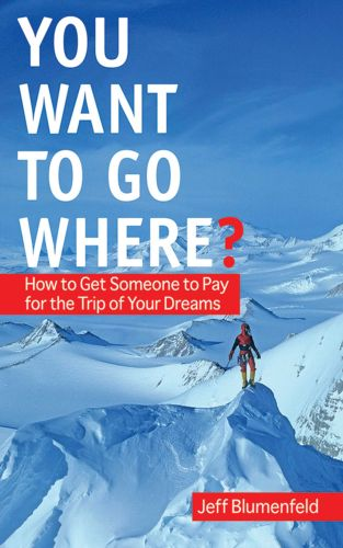 YOU WANT TO GO WHERE? - Blumenfeld Jeff