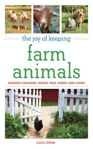 THE JOY OF KEEPING FARM ANIMALS - Childs Laura