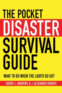 THE POCKET DISASTER SURVIVAL GUIDE - J. Andrews Harris