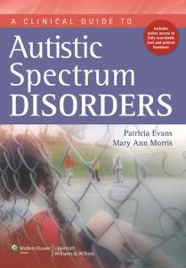 A CLINICAL GUIDE TO AUTISTIC SPECTRUM DISORDERS - Evans Patricia