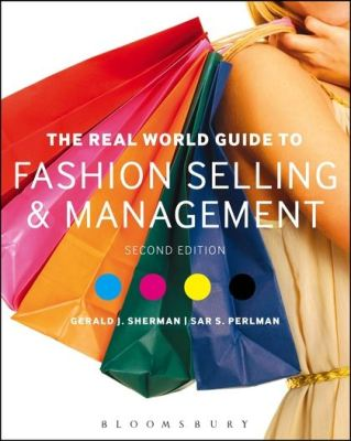 THE REAL WORLD GUIDE TO FASHION SELLING AND MANAGEMENT - J.  Sherman Gerald