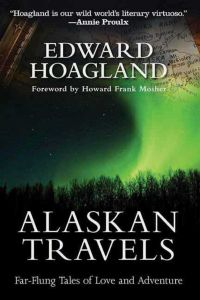 ALASKAN TRAVELS - Hoagland Edward