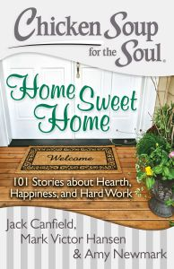 CHICKEN SOUP FOR THE SOUL: HOME SWEET HOME - Canfield Jack
