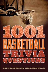 1001 BASKETBALL TRIVIA QUESTIONS - Ratermann Dale