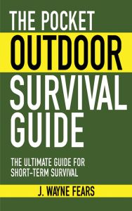 THE POCKET OUTDOOR SURVIVAL GUIDE - Wayne Fears J.