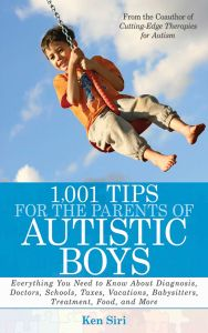1,001 TIPS FOR THE PARENTS OF AUTISTIC BOYS - Siri Ken