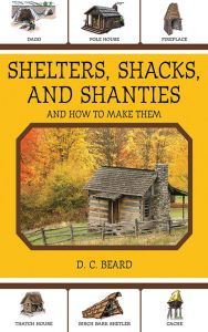 SHELTERS, SHACKS, AND SHANTIES - C. Beard D.