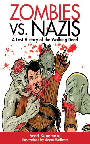 ZOMBIES VS. NAZIS - Kenemore Scott