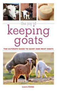THE JOY OF KEEPING GOATS - Childs Laura